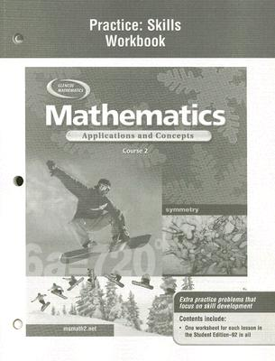McGraw-Hill/Glencoe Mathematics: Applications and Concepts, Course 2, Practice Skills Workbook by McGraw-Hill/Glencoe [Paperback] at Sears.com