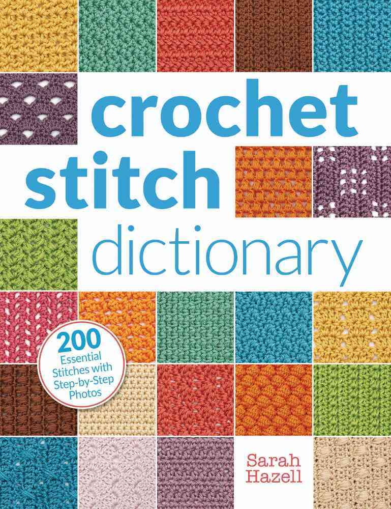 Crochet Stitch Dictionary By Hazell, Sarah